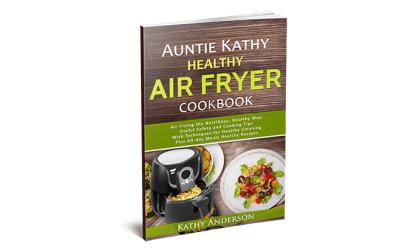 Auntie Kathy Healthy Air Fryer Cookbook